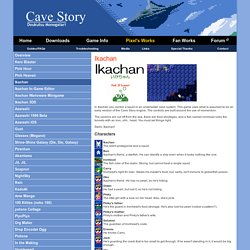 Ikachan - Cave Story (Doukutsu Monogatari), A Tribute Site