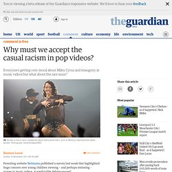 Why must we accept the casual racism in pop videos?