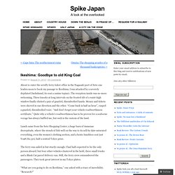 Ikeshima: Goodbye to old King Coal | Spike Japan