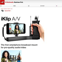 iKlip A/V - Video smartphone holder with built-in mic preamp