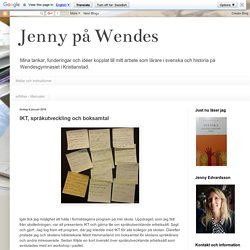 Jenny på Wendes: IKT, språkutveckling och boksamtal