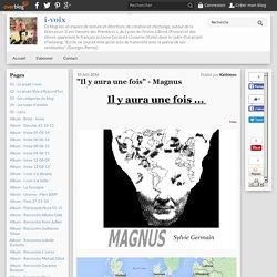 """""""Il y aura une fois"""" - Magnus"""