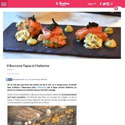Il Boccone Tapas à l'italienne