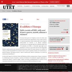 Il califfato e l'Europa - Libri - Utet Libri