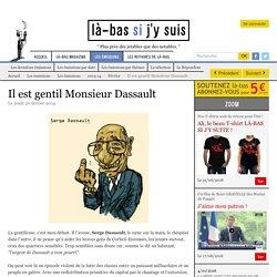 Il est gentil Monsieur Dassault