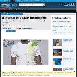 Il invente le T-Shirt insalissable