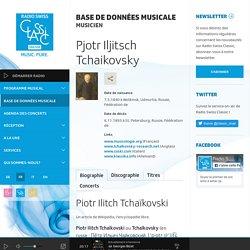Pjotr Iljitsch Tchaikovsky - Musicien - Base de données musicale