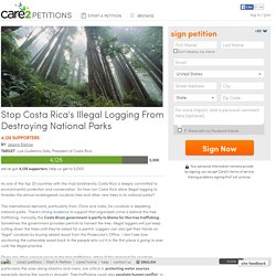 texte de la pétition: Stop Costa Rica's Illegal Logging From Destroying National Parks