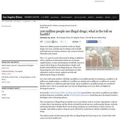 Illegal drug use estimated at 200 million people worldwide: study - latimes