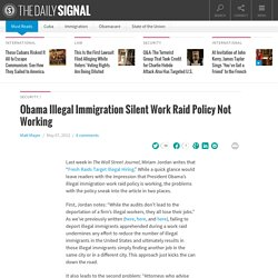 Obama Illegal Immigration Silent Work Raid Policy Not Working