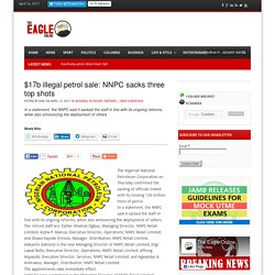 $17b illegal petrol sale: NNPC sacks three top shots -