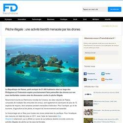 Pêche illégale : une activité bientôt menacée par les drones - Frenchdrone.fr - Site d'actualité sur les drones et UAV