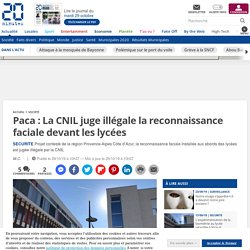 Paca : La CNIL juge illégale la reconnaissance faciale devant les lycées