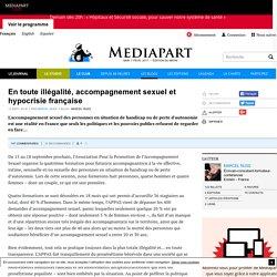 En toute illégalité, accompagnement sexuel et hypocrisie française