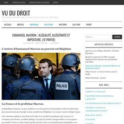 Emmanuel Macron : Illégalité, illégitimité et imposture. (1e Partie)