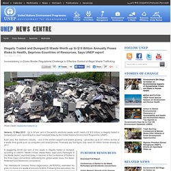 Illegally Traded and Dumped E-Waste Worth up to $19 Billion Annually Poses Risks to Health, Deprives Countries of Resources, Says UNEP report