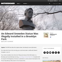 An Edward Snowden Statue Was Illegally Installed in a Brooklyn Park