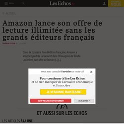 Amazon lance son offre de lecture illimitée sans les grands éditeurs français - Les Echos