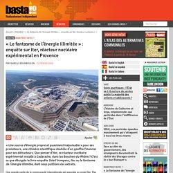 « Le fantasme de l'énergie illimitée » : enquête sur Iter, réacteur nucléaire expérimental en Provence