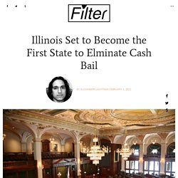 Illinois Set to Become the First State to Elminate Cash Bail