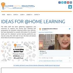 IDEA - Illinois Digital Educators Alliance - IDEAs for @Home Learning
