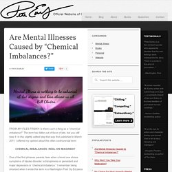 "Are Mental Illnesses Caused by ""Chemical Imbalances?"" - Pete Earley"