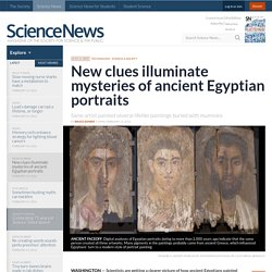 New clues illuminate mysteries of ancient Egyptian portraits