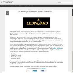 LEDWIZARD: The Best Way to Illuminate the House & Outdoor Area