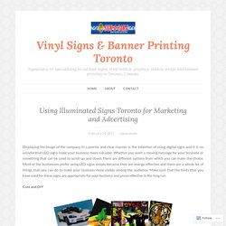 Using Illuminated Signs Toronto for Marketing and Advertising – Vinyl Signs & Banner Printing Toronto