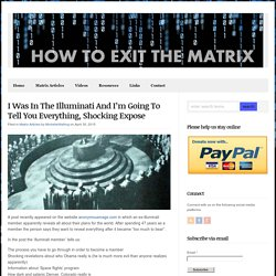 I Was In The Illuminati And I'm Going To Tell You Everything, Shocking Expose : How To Exit The Matrix