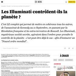 Les Illuminati contrôlent-ils la planète ? - Société