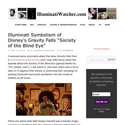 "Illuminati Symbolism of Disney's Gravity Falls ""Society of the Blind Eye"""