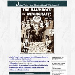 John Todd the Illuminati and witchcraft, his talk in text and audio MP3 format