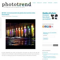 MP #59 : Comment prendre des photos des lumières et des illuminations