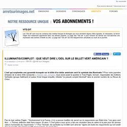 Illuminatis/complot : que veut dire l'oeil sur le billet vert américain ?