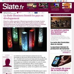 Slate.fr - La diode dansles pays en développement