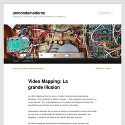 Video Mapping: La grande illusion