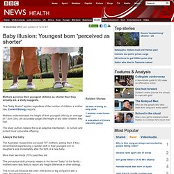 Baby illusion: Youngest born 'perceived as shorter'
