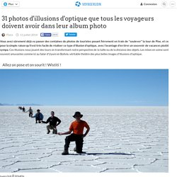 31 photos d'illusions d'optique que tous les voyageurs doivent avoir dans leur album photo