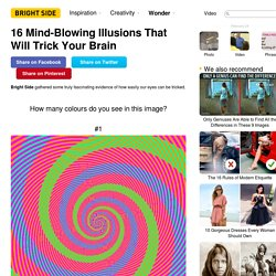 16Mind-Blowing Illusions That Will Trick Your Brain
