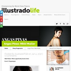 Angas Pinas: Nikki Muller - Illustrado Magazine - Filipino Abroad