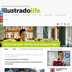 Illustrado Eats: JW Marriott Kabayan Night - Illustrado Magazine - Filipino Abroad