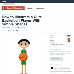 How to Illustrate a Cute Basketball Player With Simple Shapes - Tuts+ Design & Illustration Tutorial
