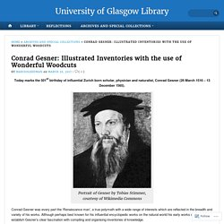 Conrad Gesner: Illustrated Inventories with the use of Wonderful Woodcuts – University of Glasgow Library
