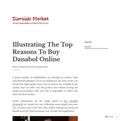 Illustrating The Top Reasons To Buy Danabol Online