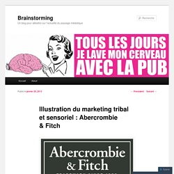 Illustration du marketing tribal et sensoriel : Abercrombie & Fitch