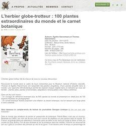 Société Française d'Illustration Botanique L'herbier globe-trotteur : 100 plantes extraordinaires du monde et le carnet botanique