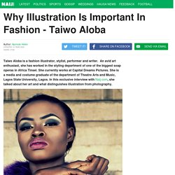 Why Illustration Is Important In Fashion - Taiwo Aloba ▷ NAIJ.COM