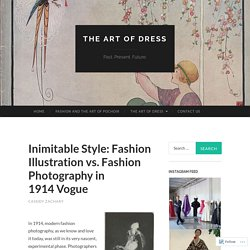 Inimitable Style: Fashion Illustration vs. Fashion Photography in 1914 Vogue