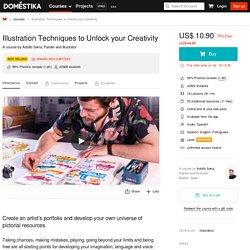 Illustration Techniques to Unlock your Creativity (Adolfo Serra). Online Course